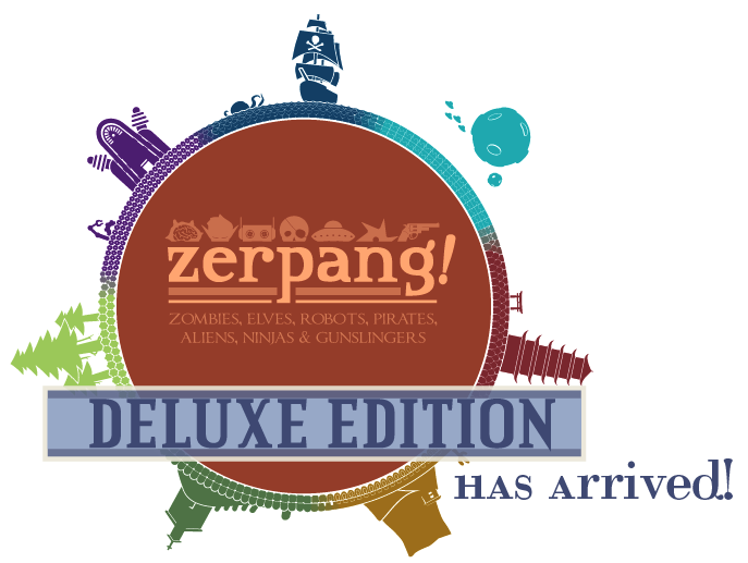 Zerpang Deluxe has arrived!